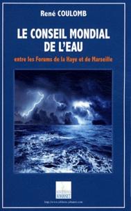 Le Conseil Mondial de lEau - Entre les Forums de La Haye et de Marseille.pdf