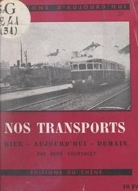 René Coursaget - Nos transports - Hier, aujourd'hui, demain.