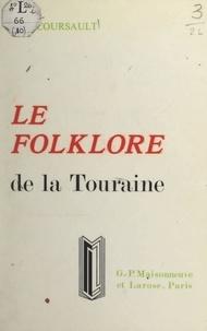 René Coursault et Michel Coursault - Le folklore de la Touraine.