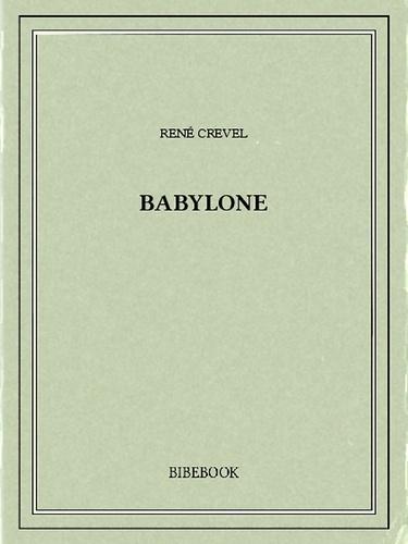 René Crevel - Babylone.