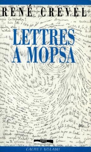 René Crevel - Lettres à Mopsa.
