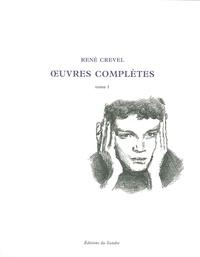 René Crevel - Oeuvres complètes - Tome 1.