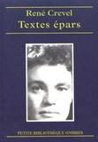 René Crevel - Textes épars - Contes, nouvelles, fragments, poèmes.
