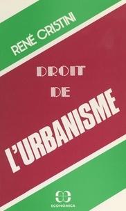 René Cristini - Droit de l'urbanisme.