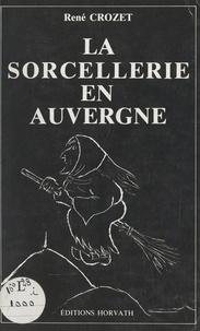 René Crozet - La sorcellerie en Auvergne.