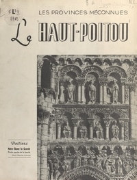René Crozet et Maurice Bedel - Le Haut-Poitou - Paroles... images....