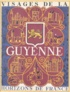 René Crozet et Paul Fénelon - Visages de la Guyenne.