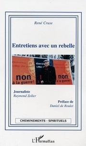 René Cruse - Entretiens avec un rebelle.
