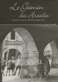 René Cuissard - Le Gamin des Arcades - Journal d'un Annécien ordinaire des années 30-40.