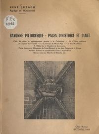 René Cuzacq - Bayonne pittoresque : pages d'histoire et d'art.