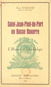 René Cuzacq - Saint-Jean-Pied-de-Port en Basse Navarre - L'histoire et l'archéologie.
