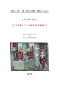 René d' Anjou - Le cuer d'amour espris.