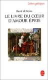 René d' Anjou - Le livre du coeur d'amour épris.