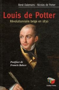 René Dalemans et Nicolas de Potter - Louis de Potter - Révolutionnaire belge en 1830.