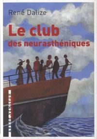 René Dalize - Le club des neurasthéniques.