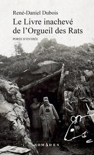 René-Daniel Dubois - Le livre inachevé de l'orgeuil des rats - Porte d'entrée.