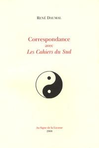 René Daumal - Correspondance avec Les Cahiers du Sud.
