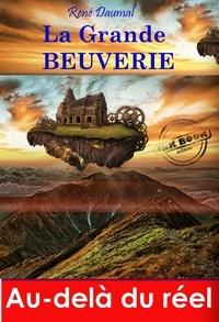 René Daumal - La grande beuverie. [Nouv. éd. revue et mise à jour]..