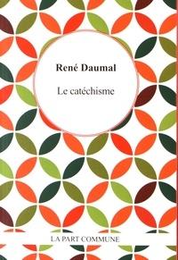 René Daumal - Le catéchisme.