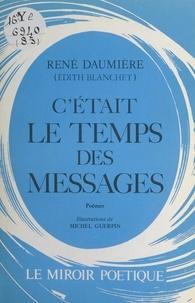 René Daumière et Édith Blanchet - C'était le temps des messages.