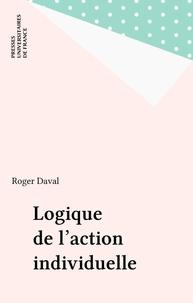 René Daval - Logique de l'action individuelle.