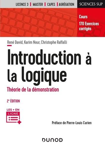 René David et Karim Nour - Introduction à la logique - Théorie de la démonstration.