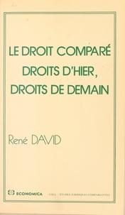 René David - Le droit comparé : droits d'hier, droits de demain.