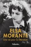 René de Ceccatty - Elsa Morante - Une vie pour la littérature.