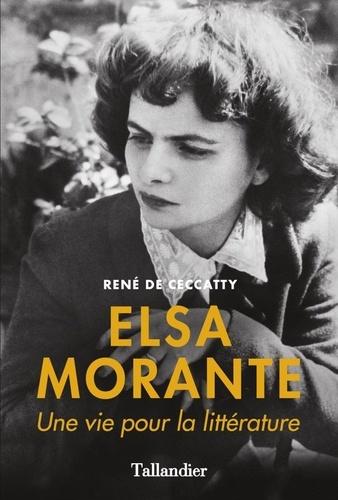 Elsa Morante. Une vie pour la littérature
