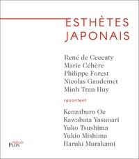 René de Ceccatty et Marie CÉHÈRE - Esthètes japonais.