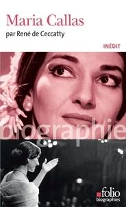 René de Ceccatty - Maria Callas.