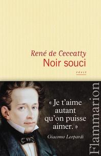 René de Ceccatty - Noir souci.