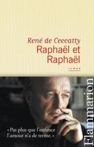 René de Ceccatty - Raphaël et Raphaël.