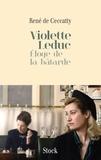 René de Ceccatty - Violette Leduc - Eloge de la bâtarde.