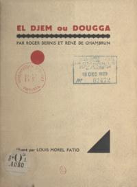 René de Chambrun et Roger Dernis - El Djem ou Dougga - Lequel préférez-vous ?.