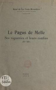 René de La Coste-Messelière - Le Pagus de Melle - Ses vigueries et leurs confins (Xe-XIe).
