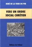 René de La Tour du Pin - Vers un ordre social chrétien (1882-1907).