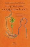 René de Lassus et Boris Maindiaux - Dis grand-père, ça sert à quoi la vie ?.