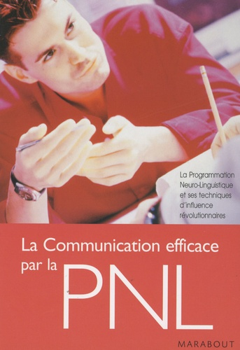 René de Lassus - La communication efficace par la PNL.
