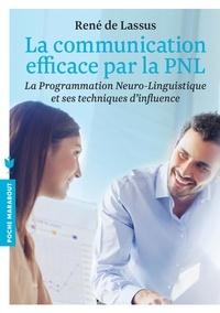 Téléchargements gratuits ebook pdf La communication efficace par la PNL  - La Programmation Neuro-Linguistique et ses techniques d'influence