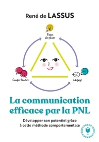 René de Lassus - La communication efficace par la PNL.