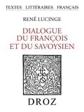 René de Lucinge - Dialogue du François et du Savoysien - 1593.