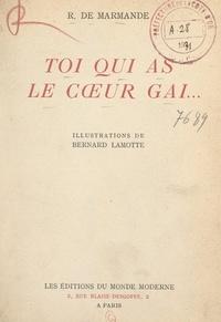 René de Marmande et Bernard Lamotte - Toi qui as le cœur gai....