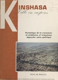 René de Maximy - Kinshasa, ville en suspens : dynamique de la croissance et problèmes d'urbanisme, approche socio-politique.