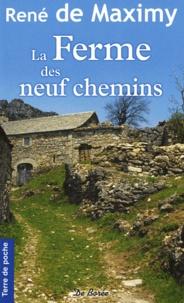 René de Maximy - La Ferme des Neuf Chemins.