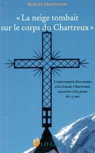 La neige tombait sur le corps du Chartreux - L'enterrement d'un moine à la Grande-Chartreuse, souvenirs d'un jeune de 15 ans.pdf