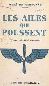 René de Narbonne et René Chambe - Les ailes qui poussent.