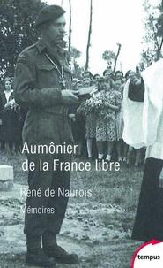 Aumônier de la France libre- Mémoires - René de Naurois |