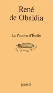 René de Obaldia - La passion d'Émile.