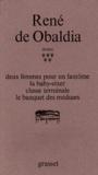 René de Obaldia - Théâtre - Tome 5, DEUX FEMMES POUR UN FANTOME ; LA BABY-SITTER ; CLASSE TERMINALE ; LE BANQUET DES MEDUSES.